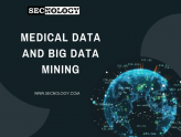 SECNOLOGY : Medical Data and Big Data Mining