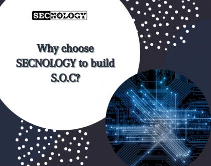 Why choose SECNOLOGY to build SOC? Image
