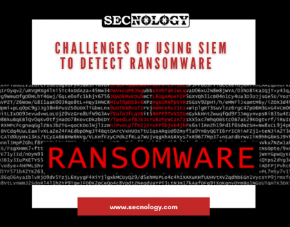 SECNOLOGY : Challenges of using SIEM to detect ransomware